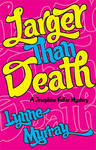 cover for the new edition of Larger than Death