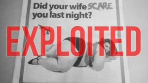 "the ad as described in this post, with ""Exploited"" covering the woman in big red letters"